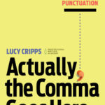[PDF] [EPUB] Actually, the Comma Goes Here: A Practical Guide to Punctuation Download