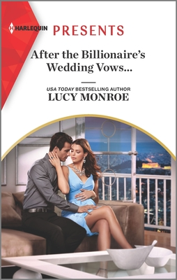 [PDF] [EPUB] After the Billionaire's Wedding Vows... Download by Lucy Monroe
