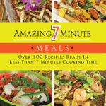 [PDF] [EPUB] Amazing 7 Minute Meals: Over 100 Recipes Ready in Less Than 7 Minutes Cooking Time Download