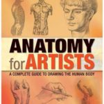 [PDF] [EPUB] Anatomy For Artists: A Complete Guide To Drawing The Human Body Download