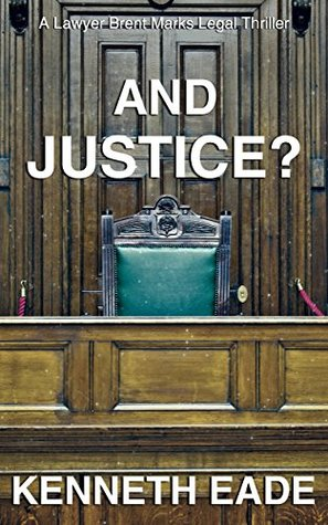 [PDF] [EPUB] And Justice? (Brent Marks Legal Thrillers #11) Download by Kenneth Eade