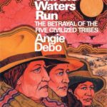 [PDF] [EPUB] And Still the Waters Run: The Betrayal of the Five Civilized Tribes Download