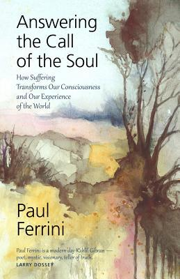 [PDF] [EPUB] Answering the Call of the Soul Download by Paul Ferrini