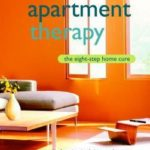[PDF] [EPUB] Apartment Therapy: The Eight-Step Home Cure Download