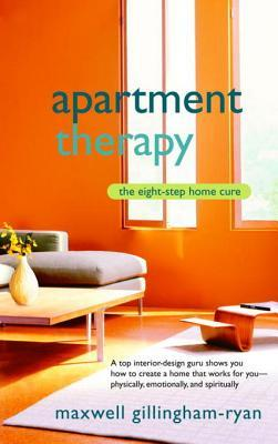 [PDF] [EPUB] Apartment Therapy: The Eight-Step Home Cure Download by Maxwell Gillingham-Ryan
