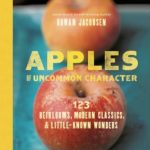 [PDF] [EPUB] Apples of Uncommon Character: Heirlooms, Modern Classics, and Little-Known Wonders Download