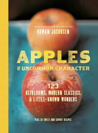 [PDF] [EPUB] Apples of Uncommon Character: Heirlooms, Modern Classics, and Little-Known Wonders Download by Rowan Jacobsen
