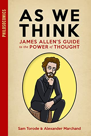[PDF] [EPUB] As We Think: James Allen's Guide to the Power of Thought (PhilosoComics Book 2) Download by Sam Torode