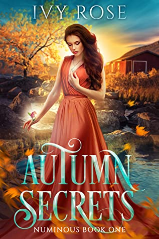 [PDF] [EPUB] Autumn Secrets (Numinous Book 1) Download by Ivy Rose