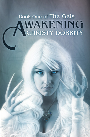 [PDF] [EPUB] Awakening (The Geis, #1) Download by Christy Dorrity