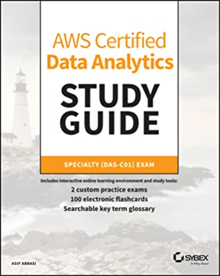 [PDF] [EPUB] Aws Certified Data Analytics Study Guide: Specialty (Das-C01) Exam Download by Asif Abbasi
