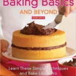 [PDF] [EPUB] Baking Basics and Beyond: Learn These Simple Techniques and Bake Like a Pro Download