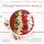[PDF] [EPUB] Beautiful Smoothie Bowls: 80 Delicious and Colorful Superfood Recipes to Nourish and Satisfy Download