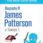 [PDF] [EPUB] Biography of James Patterson (American Novelist, Writer of the Alex Cross and Women's Murder Club Series) Download