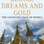 [PDF] [EPUB] Blood, Dreams and Gold: The Changing Face of Burma Download