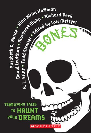 [PDF] [EPUB] Bones: Terrifying Tales to Haunt Your Dreams Download by Lois Metzger