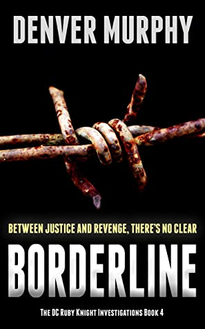 [PDF] [EPUB] Borderline (The DC Ruby Knight Investigations #4) Download by Denver Murphy