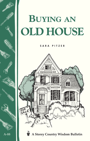 [PDF] [EPUB] Buying an Old House: Storey Country Wisdom Bulletin A-88 Download by Sara Pitzer