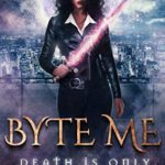 [PDF] [EPUB] Byte Me: Death Is Only the Beginning (House of Vibora Book, #1) Download