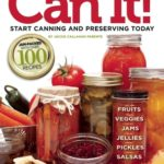 [PDF] [EPUB] Can it! Start Canning and Preserving at Home Today Download