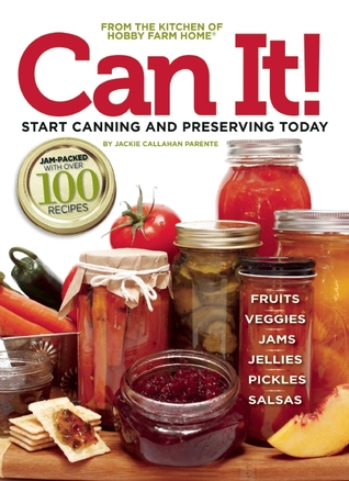 [PDF] [EPUB] Can it! Start Canning and Preserving at Home Today Download by Jackie  Parente