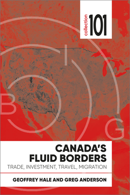 [PDF] [EPUB] Canada's Fluid Borders: Trade, Investment, Travel, Migration Download by Geoffrey Hale