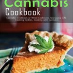 [PDF] [EPUB] Cannabis Cookbook: Cannabis Cookbook or Weed Cookbook, Marijuana Gift, Cooking Edibles, Cooking with Cannabis Download