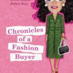 [PDF] [EPUB] Chronicles of a Fashion Buyer: The Mostly True Adventures of an International Fashion Buyer Download