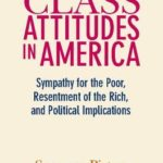 [PDF] [EPUB] Class Attitudes in America: Sympathy for the Poor, Resentment of the Rich, and Political Implications Download