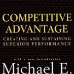 [PDF] [EPUB] Competitive Advantage: Creating and Sustaining Superior Performance Download