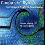[PDF] [EPUB] Computer Systems: Incremental Systems Engineering Download