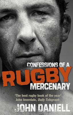 [PDF] [EPUB] Confessions of a Rugby Mercenary Download by John Daniell