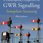 [PDF] [EPUB] Contemporary Perspective on GWR Signalling: Semaphore Swansong Download