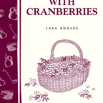 [PDF] [EPUB] Cooking with Cranberries: Storey's Country Wisdom Bulletin A-281 Download