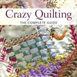 [PDF] [EPUB] Crazy Quilting: The Complete Guide Download