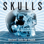[PDF] [EPUB] Crystal Skulls: Ancient Tools for Peace, Knowledge, and Enlightenment Download