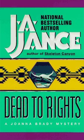 [PDF] [EPUB] Dead to Rights (Joanna Brady, #4) Download by J.A. Jance