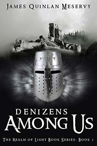 [PDF] [EPUB] Denizens Among Us (The Realm of Light, #2) Download by James Quinlan Meservy