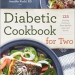 [PDF] [EPUB] Diabetic Cookbook for Two: 125 Perfectly Portioned, Heart-Healthy, Low-Carb Recipes Download