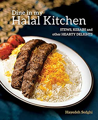 [PDF] [EPUB] Dine In My Halal Kitchen: Stews, Kebabs and Other Hearty Dishes Download by Hayedeh Sedghi