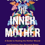 [PDF] [EPUB] Discovering the Inner Mother Download