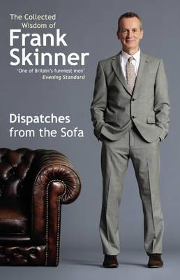 [PDF] [EPUB] Dispatches From the Sofa: The Collected Wisdom of Frank Skinner Download by Frank Skinner