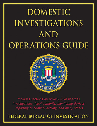 [PDF] [EPUB] Domestic Investigations and Operations Guide Download by Federal Bureau of Investigation
