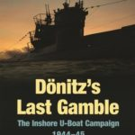 [PDF] [EPUB] Donitz's Last Gamble: The Inshore U-Boat Campaign 1944-45 Download