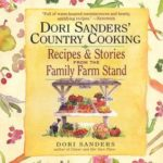 [PDF] [EPUB] Dori Sanders' Country Cooking: Recipes and Stories from the Family Farm Stand Download