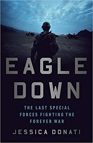 [PDF] [EPUB] Eagle Down: The Last Special Forces Fighting the Forever War Download by Jessica Donati