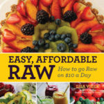 [PDF] [EPUB] Easy, Affordable Raw: How to Go Raw on 0 a Day Download