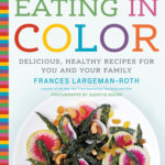 [PDF] [EPUB] Eating in Color: Delicious, Healthy Recipes for You and Your Family Download