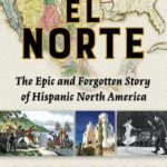 [PDF] [EPUB] El Norte: The Epic and Forgotten Story of Hispanic North America Download