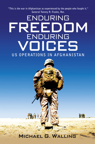 [PDF] [EPUB] Enduring Freedom, Enduring Voices: US Operations in Afghanistan Download by Michael G. Walling